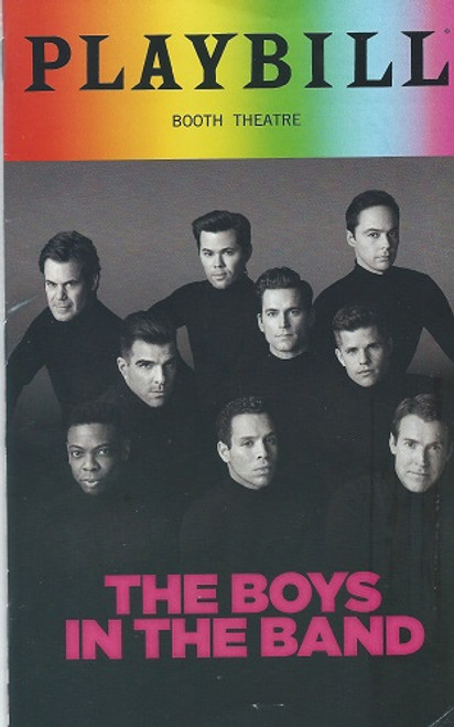 The Boys in the Band (May 2018) 50th Anniversary Production. Cast Jim Parsons, Zachary Quinto, Matt Bomer, Andrew Rannells, Charlie Carver, Robin De Jesus, Brian Hutchison, Michael Benjamin Washington, Tuc Watkins