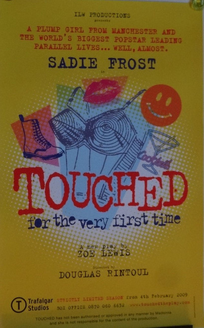Touched for the Very First Time, Starring Sadie Frost 2009