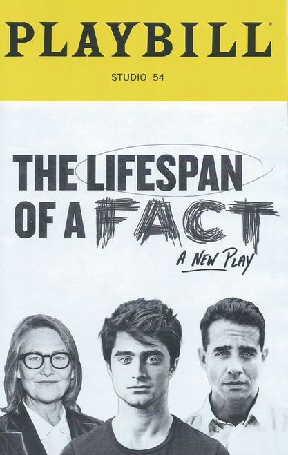 The Lifespan of Fact (Sept 2018) Playbill  Cast: Daniel Radcliffe, Cherry Jones, Bobby Cannavale Buy Now