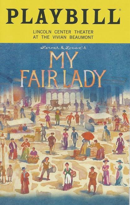 My Fair Lady (Sept 2018) Playbill Cast: Lauren Ambrose, Harry Hadden-Paton, Norbert Leo Butz, Rosemary Harris, Allan Corduner, Jordan Donica, Linda Mugleston, Clarke Thorell