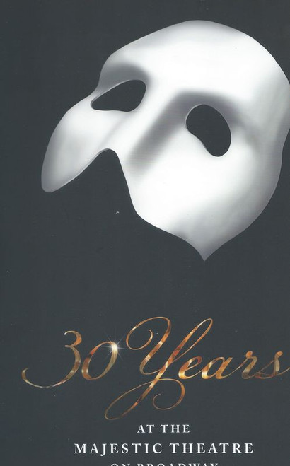 Phantom of the Opera - Broadway (July 2018), Majestic Theatre Broadway 30 Years on Broadway buy now theatregold