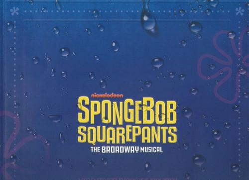 SpongeBob SquarePants: The Broadway Musical Ethan Slater, Lilli Cooper, Brian Ray Norris, Danny Skinner, Wesley Taylor, Gavin Lee