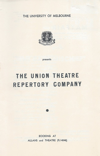 The Day's Mischief by Lesley Storm - 1954 The University of Melbourne - Union Theatre Repertory Company Cast: Brian Wallace, Sylvia Reid, Jane Adams, Carmel Dunn, George Fairfax, Sheila Florance, Lorna Kirwood-Jones, Norma Edwards, Beth Brown, Zoe Caldwell