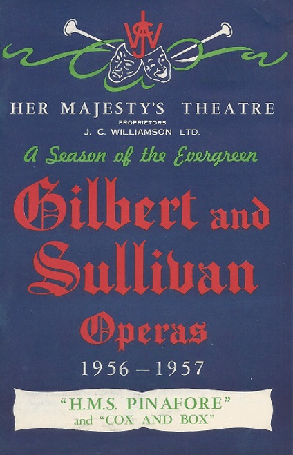 HMS Pinafore - Her Majesty's Theatre Melbourne 1956 Gilbert and Sullivan Opera Season Melbourne Cast: Charles Matthews, Kevin Foote, Richard Watson, Grahame Clifford, Richard Walker, Terence O'Donohue, Alban Whitehead, Pat Dorron, Helen Roberts, Jane Martin, Muriel Brunskill
