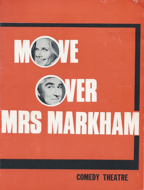 Move Over Mrs. Markham By Ray Cooney and John Chapman Cast: Honor Blackman, Charles Little, Olwyn Cook, Coralie Neville, Michael Craig, Maurice Kaufman, Brian Blain, Colleen Clifford, Sue Walker