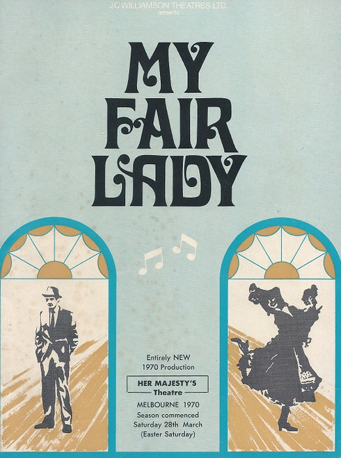My Fair Lady (Musical)  Robin Bailey, Richard Walker, Kenneth Laird, Rona Coleman - 1970 Australia Production Melbourne Her Majesty's Theatre