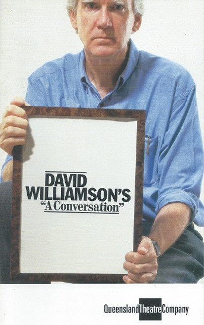 "A Conversation by David Williamson Optus Playhouse Queensland Australia A Conversation is a play by Australian author David Williamson. It was the second in his ""Jack Manning trilogy"" of plays about conferencing,"