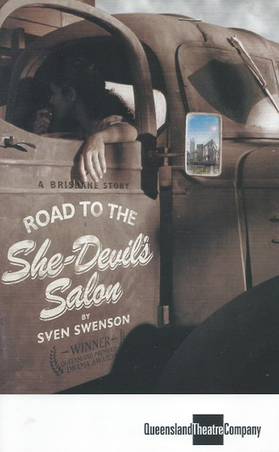 Road to the She Devil's Salon - Queensland Theatre Company by Sven Swenson Sven Swenson's prize-winning play in the Premier's Drama Award begins with a breezy bit of nostalgia in the Turbot Street fruit and vegetable markets