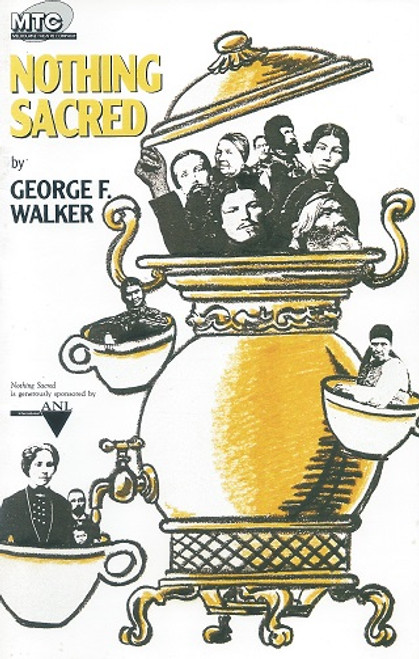 Nothing Sacred - Melbourne Theatre Company by George F Walker Nothing Sacred is a play by Canadian playwright George F. Walker, written as a stage adaptation of Ivan Turgenev's novel Fathers and Sons