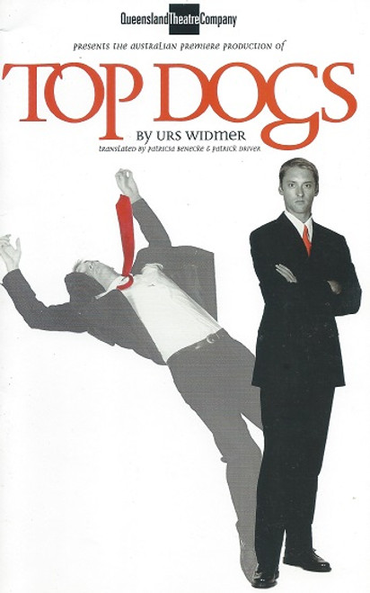 Top Dogs - Queensland Theatre Company by Urs Widmer - Translated by Patricia Benecke and Patrick Driver