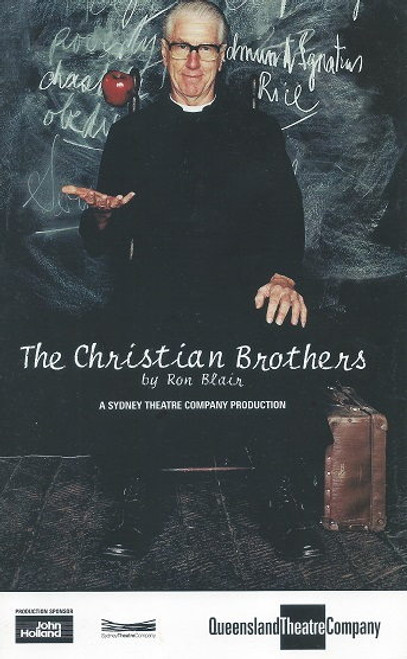 The Christian Brothers - Sydney Theatre Company Production by Ron Blair The Christian Brothers is a play by Australian writer Ron Blair first performed in 1975. It is a one-man play about a teacher at a Christian Brothers school.