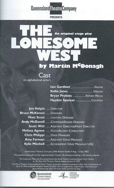 The Lonesome West by Martin McDonagh The Lonesome West is a play by contemporary Irish playwright Martin McDonagh, part of his Connemara trilogy, which includes The Beauty Queen of Leenane and A Skull in Connemara. All three plays depict the shocking and murderous goings-on in the Western Ireland town of Leenane.