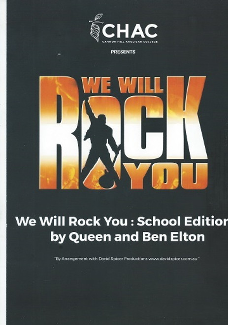 We Will Rock You - School Edition CHAC - Cannon Hill Anglican College We Will Rock You is a jukebox musical, based on the songs of Queen and named after their hit single of the same name.