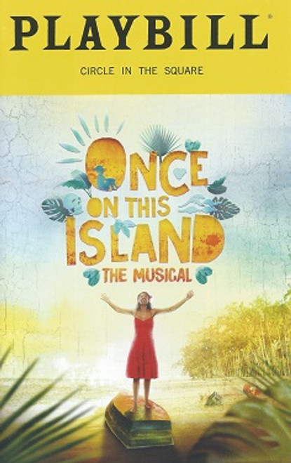 Once on this Island (Playbill Nov 2018)  Starring: Quentin Earl Darrington, Tamyra Gray, Alex Newell, Michelle T Williams