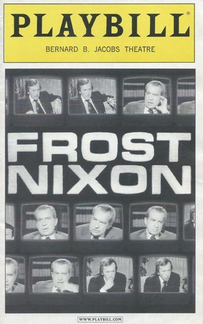 Frost Nixon (July 2007) Cast:  Frank Langella, Michael Sheen, Stephen Kunken, Corey Johnson, Shira Gregory, Remy Auberjonois, Triney Sandoval, Stephen Rowe, Roxanna Hope
