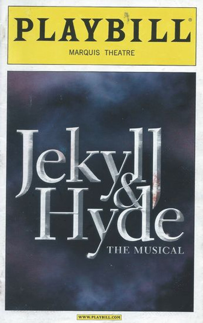 Jekyll & Hyde (Apr 2013) Playbill / Program Marquis Theatre Jekyll & Hyde is a musical based on the novel, The Strange Case of Dr Jekyll and Mr Hyde by Robert Louis Stevenson. The original stage conception was by Steve Cuden and Frank Wildhorn.Cast: Constantine Maroulis, Deborah Cox, Teal Wicks, Laird Mackintosh, Richard White, Stephen Mitchell Brown, Jerry Christakos, Dana Costello, Wendy Fox, Brian Gallagher, Sean Jenness, Mel Johnson Jr, James Judy