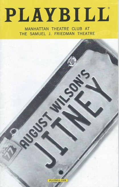"Jitney - Broadway Mar 2017 Playbill / Program Manhattan Theatre Club Jitney is a play by August Wilson. The eighth in his ""Pittsburgh Cycle"", this play is set in a worn-down gypsy cab station in Pittsburgh, Pennsylvania, in early autumn 1977"