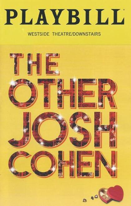 The Other Josh Cohen - Westside Theatre Off Broadway Playbill / Program Jan 2019 Cast: Steve Rosen, David Rossmer, Luke Darnell, Hannah Elless, Elizabeth Nestlerode, Zach Spound, Louis Tucci, Kate Wetherhead