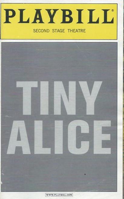 Tiny Alice - Off Broadway - Second Stage Theatre Playbill / Program - Dec 2000 Cast: John Michael Higgins, Tom Lacy, Laila Robins, Stephen Rowe, Richard Thomas