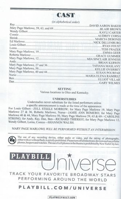 Mary Page Marlowe - Second Stage Theater / Off Broadway Playbill / Program July 2018 Cast:David Aaron Baker, Blair Brown, Kayli Carter, Audrey Corse, Marcia DeBonis, Nick Dillenburg, Ryan Foust, Tess Frazer, Emma Geer, Grace Gummer, Mia Sinclair Jenness, Brian Kerwin, Tatiana Maslany, Kellie Overbry, Susan Pourfar, Maria Elena Ramirez, Elliot Villar, Gary Wilmes Directed by Lila Neugebauer