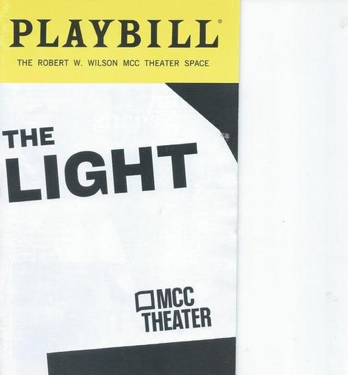 The Light - Robert W Wilson MCC Theater Space Playbill / Program Feb 2019 Off Broadway Cast: McKinley Belcher III, Mandi Masden, Erin Gioia Albrecht, Kasson Marroquin Directed by Logan Vaughn