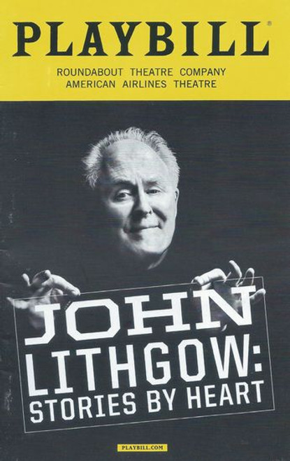 John Lithgow Stories by Heart - American Airlines Theatre Playbill / Program Jan 2018 Cast: Joan Lithgow Directed by Daniel Sullivan