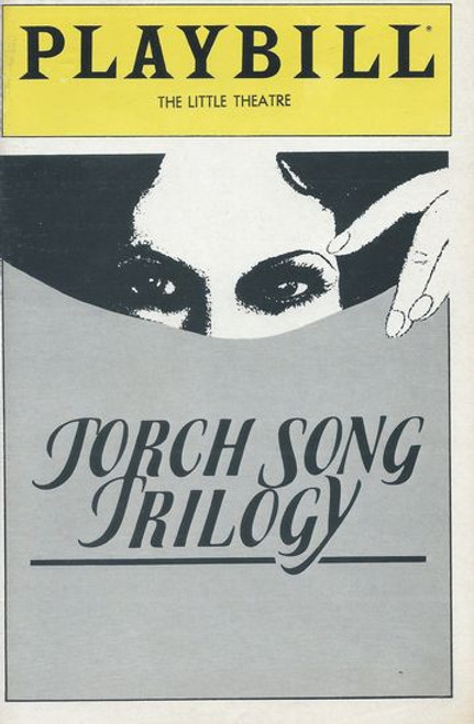 Torch Song Trilogy (Play) - OBC Directed by Peter Pope. Starring: Harvey Fierstein, Court Miller, Estelle Getty, Paul Joynt, Fisher Stevens, Diane Tarleton, Susan Edwards