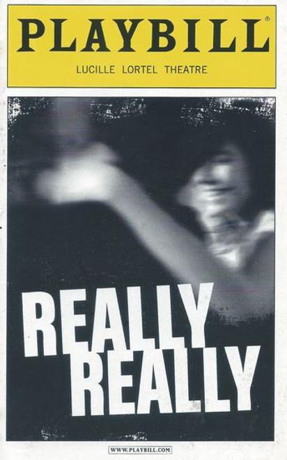 Really Really - Off Broadway Lucille Lortel Theatre Playbill / Program Feb 2013 Cast: Lauren Culpepper, David Hull, Evan Jonigkeit, Matt Lauria, Kobi Libii, Zosia Mamet, Aleque Reid Directed by David Cromer
