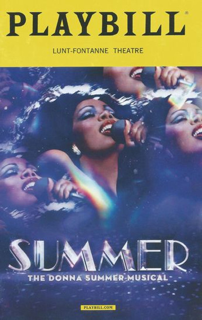Summer The Donna Summer Musical Playbill/ Program Date Oct 2018 - Lunt-Fontanne Theatre  Cast: LaChanze, Ariana DeBose, Storm Lever, Aaron Krohn, Ken Robinson, Jared Zirilli
