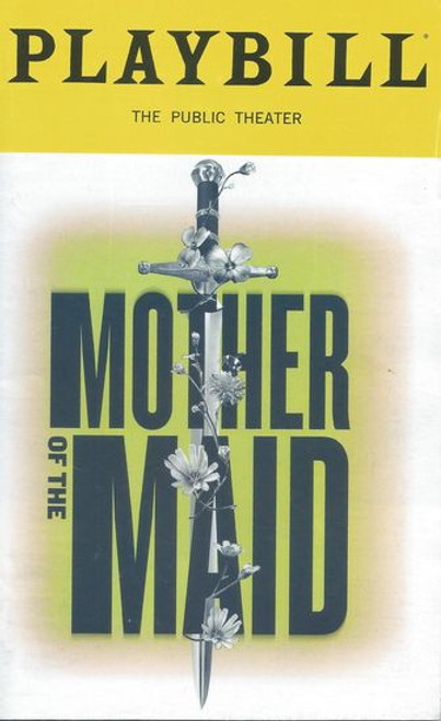 Mother of the Maid - Off Broadway Public Theater NYC Playbill / Program Nov 2018 Cast: Glen Close, Dermot Crowley, Kelley Curran, Olivia Gillatt, Andrew Hovelson, Daniel Pearce, Grace Van Patten Directed by Matthew Penn
