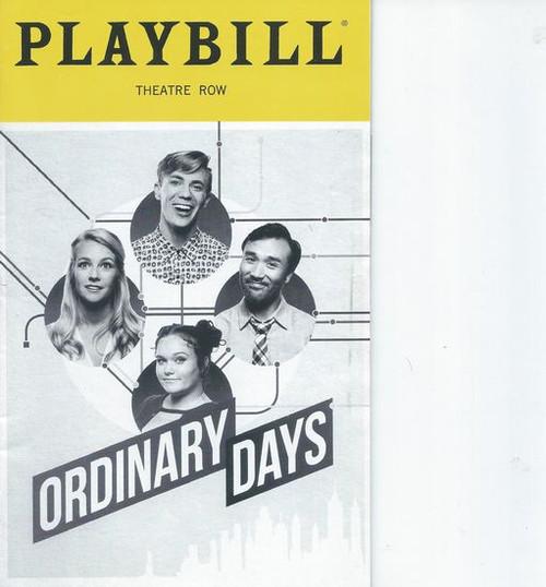 Ordinary Days - Off Broadway Theatre Row Playbill / Program - Oct 2018 Cast:Whitney Bashor, Marc delaCruz, Sarah Lynn Marion, Kyle Sherman Directed by Jonathan Silverstein