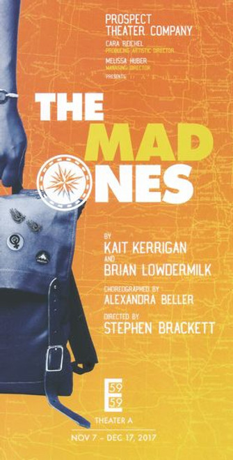 The Mad Ones - Prospect Theater Company Playbill / Program Nov 2017 Cast:Krystina Alabado, Ben Fankhauser, Leah Hocking, Emma Hunton Directed by Stephen Brackett