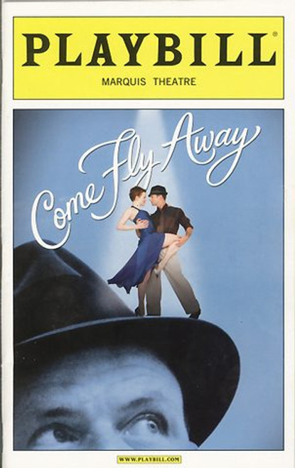 Come Fly Away is a dance revue conceived, directed and choreographed by Twyla Tharp, around the songs of Frank Sinatra.