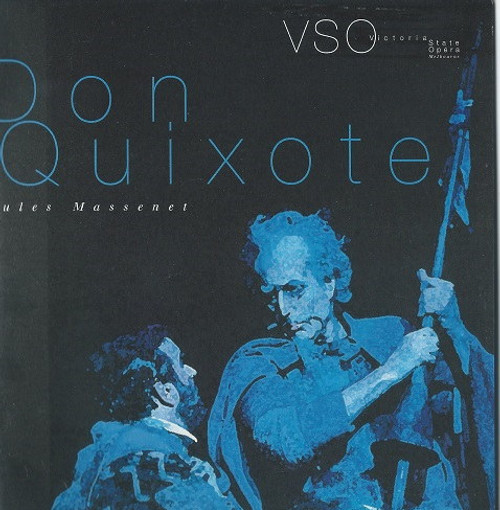 Don Quixote Opera by Jules Massener Victoria State Opera Conductor - Richard Divall Director - Ian Judge