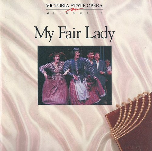 My Fair Lady Musical based upon George Bernard Shaw's Pygmalion and with book and lyrics by Alan Jay Lerner and music by Frederick Loewe.  Victoria State Opera Production 1993