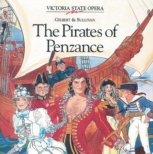 The Pirates of Penzance Music by Arthur Sullivan and Libretto by W. S. Gilbert Victoria State Opera Production 1992 Cast: Jeffrey Black, Bradley Daley, Michael Terry, Elizabeth Campbell, MAry Lawrey, Bette Opitz, Barbara Frater, Carrie Barr, Sharon Prero, Reg Livermore, Conal Coad