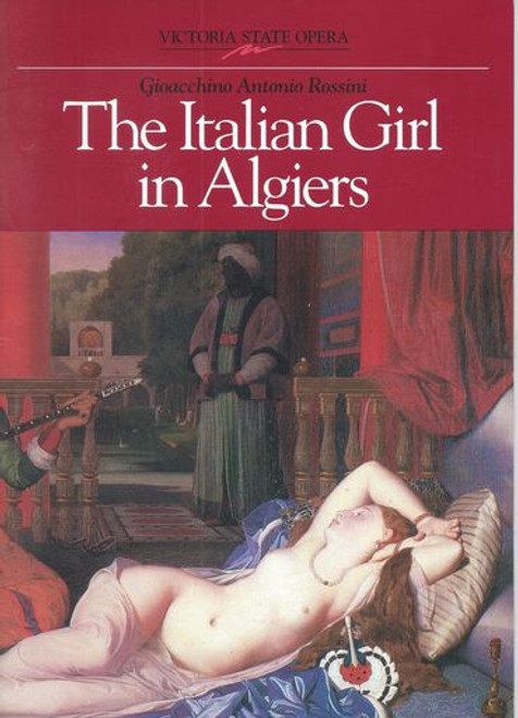 The Italian Girl in Algiers - Nov 1991 Opera by Gioacchino Antonio Rossini Victoria State Opera - Co production with The Australian Opera Conductor - Richard Divall Director - Giulio Chazalettes