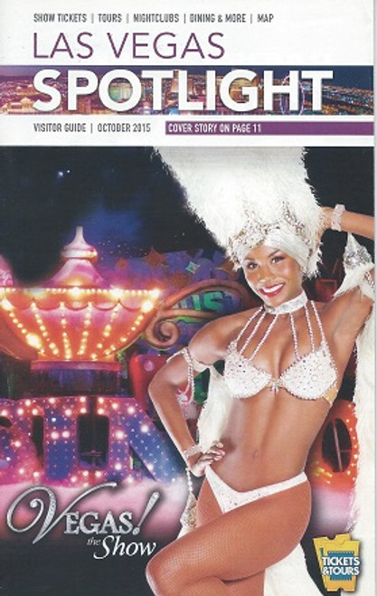 Las Vegas Spotlight Magazine Oct 2015 The magazine that highlights' all of the shows and concerts playing in Las Vegas
