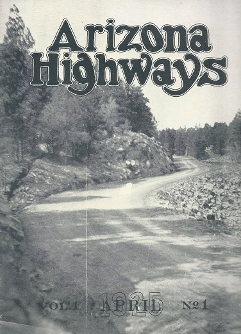 Arizona Highways Magazine, April 1925 (Vol. 1, No. 1 - 1985 Reprint)