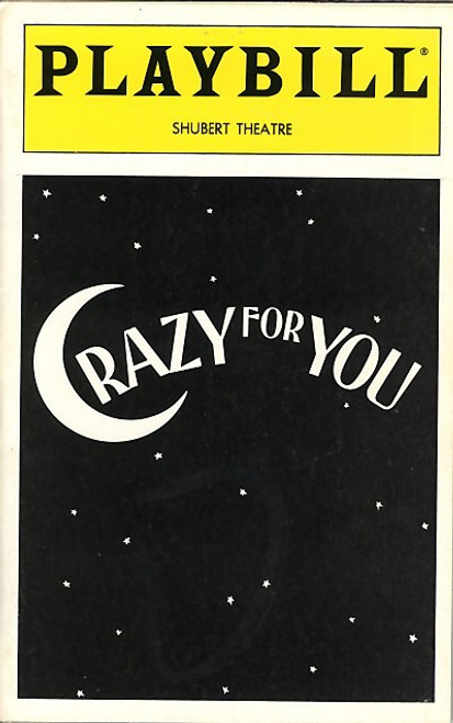 """Crazy for You  is a musical with a book by Ken Ludwig, lyrics by Ira Gershwin, and music by George Gershwin. Billed as """"The New Gershwin Musical Comed"""