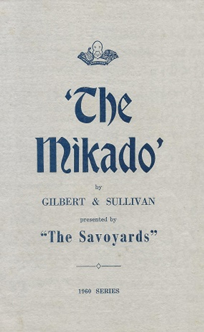 "The Mikado (Musical) Presented by ""The Savoyards"" Souvenir Program/Folder 1960 Series  Cast: Maxwell Rider, Ray Egan, Ronald White, Don Jackson, Frank Platford, Val Synan, Margaret Moir, Jean Hammond, Thelma Hiscock"