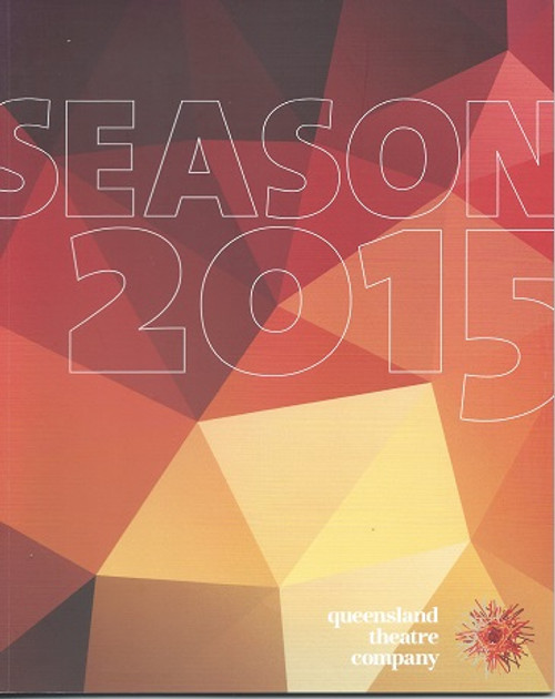 Queensland Theatre Company Season 2015 Magazine Boston Marriage, Mother and Son, Brisbane, Country Song, Happy Days, The Seagull, The Old Couple and More