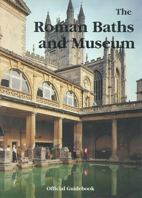 The Romans Baths and Museum  Travel Guide to Bath UK 1990