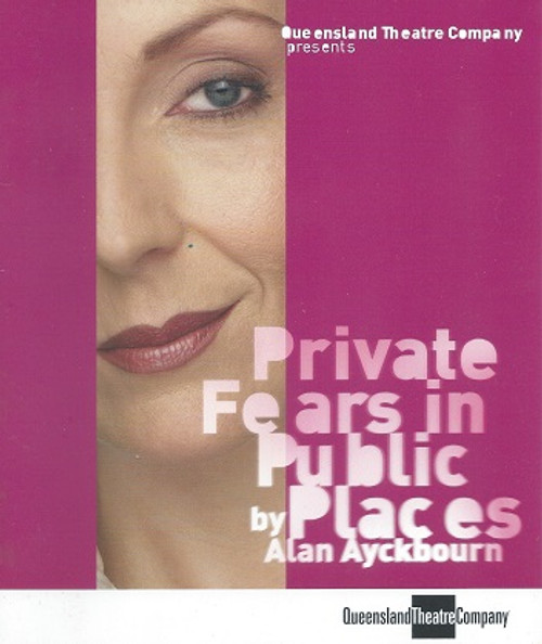 Private Fears in Public Places (Play) Chris Betts, Paul Bishop, Louise Brehmer, Helen Howard, Sarah Kennedy, Bryan Probets, Bob Newman, Barbara Lowing, Daniel Poole