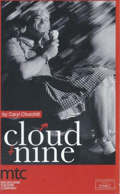 Cloud Nine (Play) Matthew Dyktynski, Christopher Gabardi, Gillian Jones, Luke Mullins, Clare Powell, Greg Stone, Katherine Tonkin Director Kate Cherry
