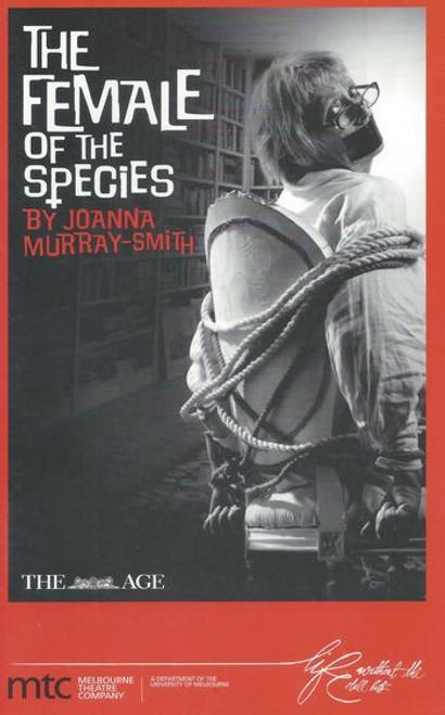 The Female of the Species (Play) Sue Ingleton, Bojana Novakovic, Roz Hammond, Peter Houghton, Bert Labonte, Michael Carman Director Patrick Nolan