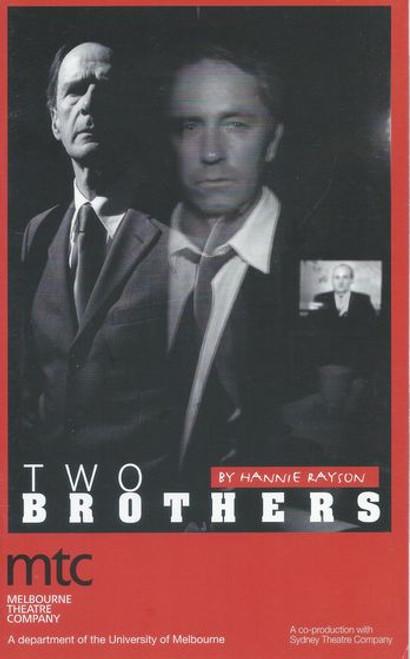 Two Brothers (Play) Garry McDonald, Diane Craig, Ben Lawson, Nicholas Eadie, Laura Lattuada, Rodney Afifi, Caroline Brazier Director Simon Phillips