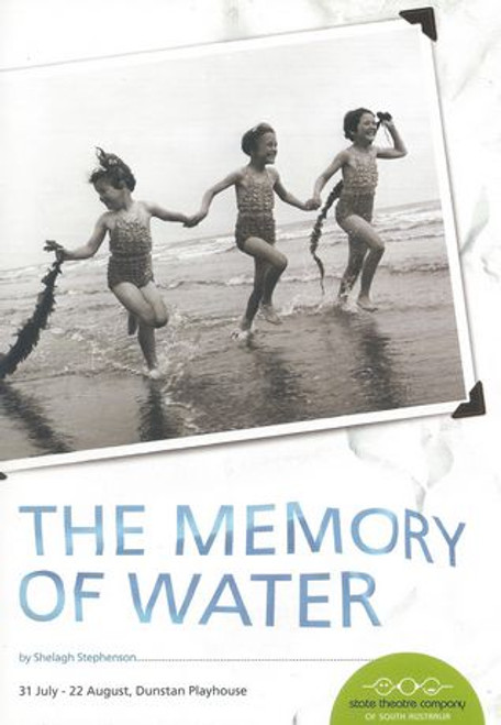 Memory of Water Cast - Ulli Birve, Tony Briggs, Peter Ferris, Eugenia Fragos, Kate Roberts, Nadia Rossi Director - Catherine Fitzgerald