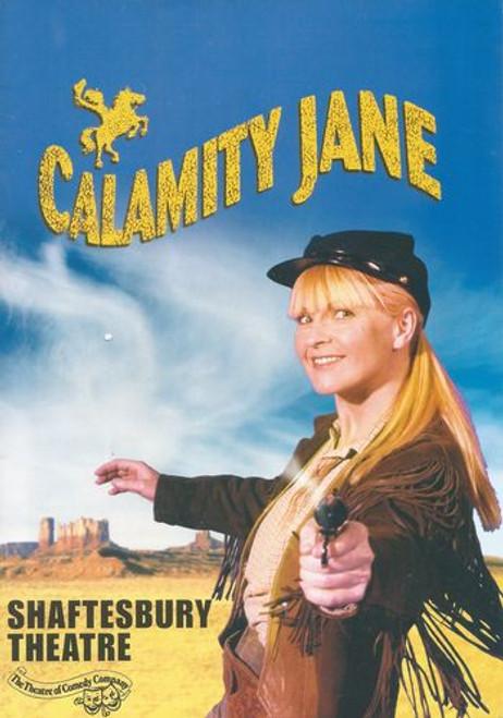 Calamity Jane 2003 London Cast - Toyah Willcox, Michael Cormick, Kellie Ryan, Garry Kilby, Duncan Smith, Abigail Aston, Phil Ormerod Director - ED Curtis