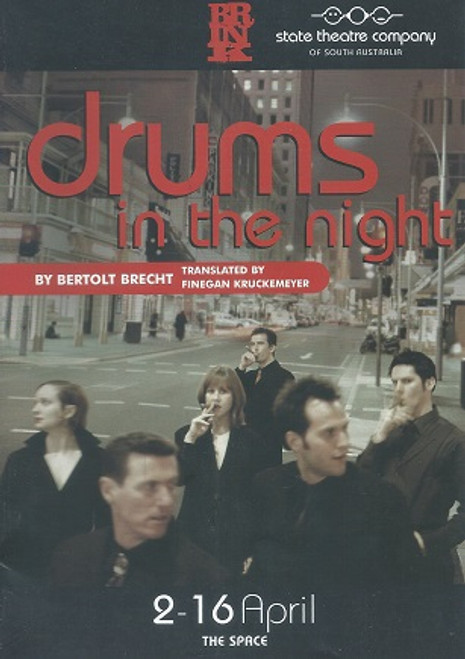 Drums in the Night Cast - William Allert, Michaela Cantwell, Cameron Goodall, Ksenja Logos, David Mealor, Rory Walker, Michael Habib, Jacqy Phillips Director - Chris Drummond